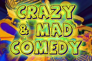 Crazy & Mad Comedy