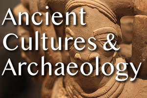 Ancient Cultures & Archaeology