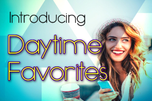 Daytime Favorites